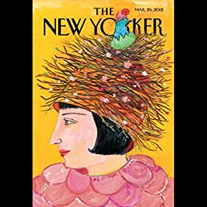 The New Yorker, March 26th 2012 (John Colapinto, Ian Parker, James Surowiecki) | [John Colapinto, Ian Parker, James Surowiecki]