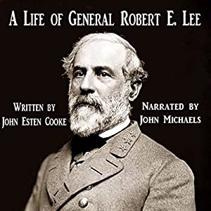 A Life of General Robert E. Lee Audiobook