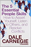img - for 5 essential people skills, the: how to assert yourself, listen to others, and resolve conflicts book / textbook / text book