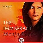 The Immigrant | Manju Kapur