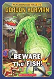 Macdonald Hall #3: Beware the Fish!
