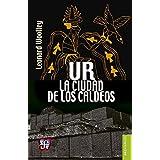 Ur, la ciudad de los caldeos (Spanish Edition)