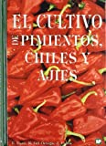img - for El Cultivo de Pimientos Chiles y Ajies (Spanish Edition) book / textbook / text book