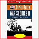 War Stories II: Heroism in the Pacific Audiobook by Oliver North, Joe Musser Narrated by Joel Leffert
