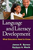Language and Literacy Development: What Educators Need to Know (Solving Problems in Teaching of Literacy)