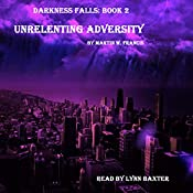 Unrelenting Adversity: Darkness Falls, Book 2 | Martin W. Francis