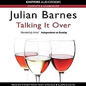 Talking It Over | [Julian Barnes]