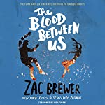 The Blood Between Us | Zac Brewer
