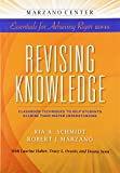 img - for Revising Knowledge: Classroom Techniques to Help Students Examine Their Deeper Understanding (Marzano Center Essentials for Achieving Rigor) book / textbook / text book