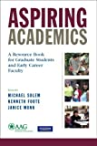 img - for Aspiring Academics: A Resource Book for Graduate Students and Early Career Faculty: 1st (First) Edition book / textbook / text book