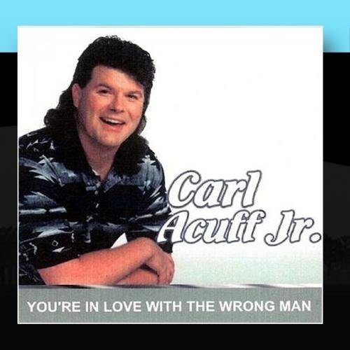 youre-in-love-with-the-wrong-man-by-carl-acuff-jr-2002-11-19