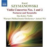 Szymanowski: Violin Concertos Nos. 1 And 2 / Nocturne And Tarantella