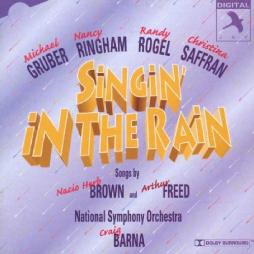 Singin' in the Rain (1996 Studio Cast) by Nacio Herb Brown, Craig Barna, National Symphony Orchestra, Marc Cooper and Matt Ashford