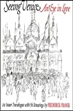 img - for Seeing Venice: An Eye in Love : An Inner Travelogue With 94 Drawings (Codhill Press) book / textbook / text book