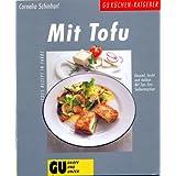 """Mit Tofu. Gesund, leicht und delikat. Mit Tips f�rs Selbermachenvon """"Cornelia Schinharl"""""""