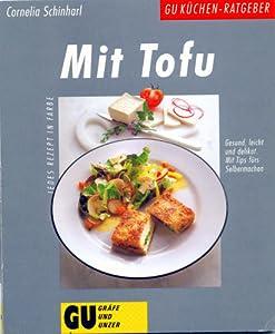 mit tofu gesund leicht und delikat mit tips f rs. Black Bedroom Furniture Sets. Home Design Ideas