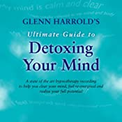 Glenn Harrold's Ultimate Guide to Detox Your Mind | [Glenn Harrold]