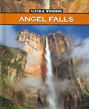 img - for Angel Falls: The Highest Waterfall In The World (Natural Wonders) book / textbook / text book