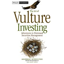 The Art of Vulture Investing: Adventures in Distressed Securities Management (       UNABRIDGED) by George Schultze, Janet Lewis Narrated by Patrick Downer