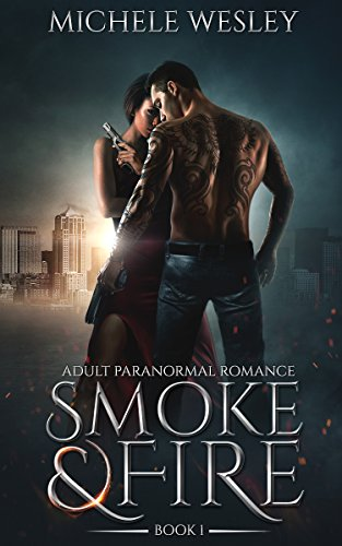 Smoke & Fire (Supernatural Spy Thriller) (BWWM Romance) by Michele Wesley