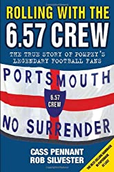 Rolling with the 6.57 Crew: The True Story of Pompey's Legendary Football Fans