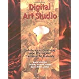 Digital Art Studio: Techniques for Combining Inkjet Printing with Traditional Art Materials