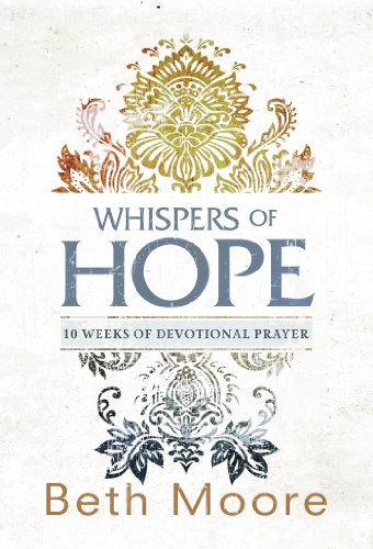 Download Whispers of Hope: 10 Weeks of Devotional Prayer