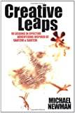Creative Leaps: 10 Lessons in Effective Advertising Inspired at Saatchi & Saatchi (0470820837) by Newman, Michael