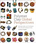 Polymer Clay Global Perspectives: Eme...