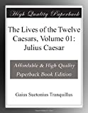 img - for The Lives of the Twelve Caesars, Volume 01: Julius Caesar book / textbook / text book