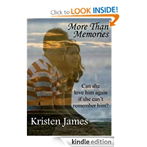 Kindle Book Bargain: More Than Memories, by Kristen James. Publisher: Bravado Publishing (March 4, 2011)