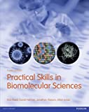 img - for Practical Skills in Biomolecular Sciences 4th edition by Reed, Rob, Holmes, David, Weyers, Jonathan, Jones, Allan (2013) Paperback book / textbook / text book