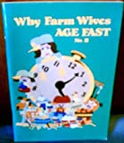 img - for Why Farm Wives Age Fast book / textbook / text book