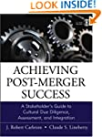 Achieving Post-Merger Success: A Stak...