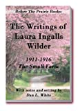 img - for Before the Prairie Books: The Writings of Laura Ingalls Wilder 1911 - 1916: The Small Farm book / textbook / text book