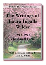 Before the Prairie Books: The Writings of Laura Ingalls Wilder 1911 - 1916