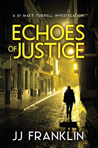When Kathy Wylde sets out to take revenge on the gang of youths who kicked her son, Jack, to death, she finds herself on the wrong side of a vicious and dangerous criminal…  Echoes of Justice (DI Matt Turrell Book 2) by JJ Franklin