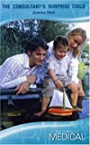 img - for The Consultant's Surprise Child (Medical Romance) book / textbook / text book