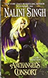 Archangel's Consort (A Guild Hunter Novel)