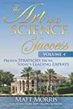 img - for The Art and Science of Success, Volume 4: Proven Strategies from Today's Leading Experts book / textbook / text book