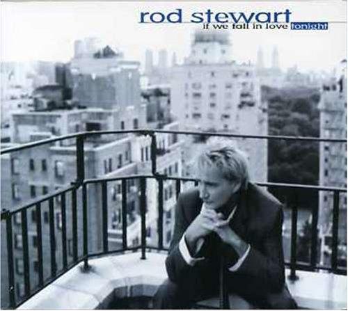 Rod Stewart - If We Fall In Love Tonight - Zortam Music