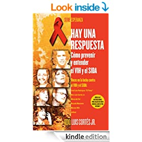 Hay una respuesta (There Is an Answer): C�mo prevenir y entender el VHI y el SIDA (How to Prevent and Understand HIV/AIDS) (Atria Espanol) (Spanish Edition)