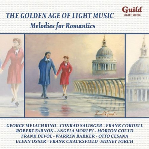 The Golden Age of Light Music: Melodies for Romantics by Jerome Kern,&#32;Hugh / Blane, Ralph Martin,&#32;Nacio Herb Brown,&#32;Cole Porter and George Gershwin