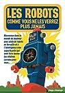 Les robots que vous ne verrez plus jamais par Collectif