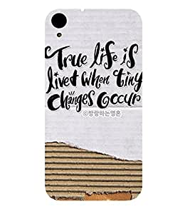 A MEANING FULL QUOTE DEPICTING THE REALITY OF LIFE 3D Hard Polycarbonate Designer Back Case Cover for HTC Desire 830::HTC Desire 830 dual sim