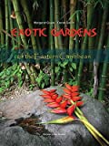 img - for Exotic Gardens of the Eastern Caribbean [With CD (Audio)]   [EXOTIC GARDENS OF THE EAS-W/CD] [Hardcover] book / textbook / text book
