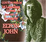 The Cotton Fields Elton John