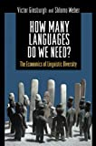 How Many Languages Do We Need?: The Economics of Linguistic Diversity
