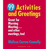 99 Activities And Greetings: Great For Morning Meeting... And Other Meetings, Too