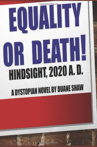 Equality or Death: Hindsight, 2020 A. D.